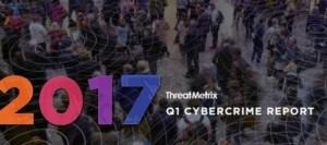 ThreatMetrix - Cybercrime 2017 Q1 report