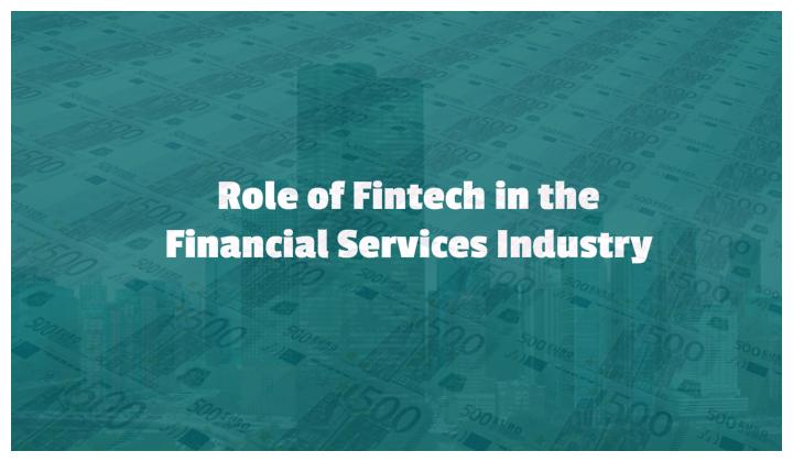 http://www.techbullion.com/role-fintech-financial-services-industry/