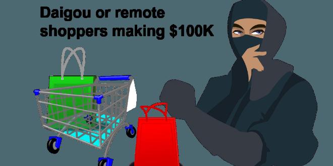 Daigou remote shoppers make $100K