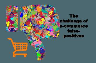 e-commerce false positives challenge