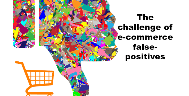 e-commerce false positives challenge
